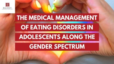 The Medical Management of Eating Disorders in Adolescents Along the Gender Spectrum