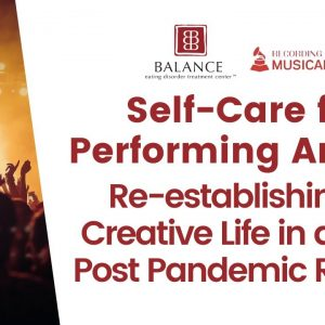 Self-Care for Performing Artists: Re-establishing a Creative Life in a New Post Pandemic Reality